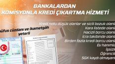 Bankalardan Komisyonla Kredi Çıkartma Hizmetimiz